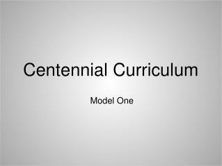 Centennial Curriculum