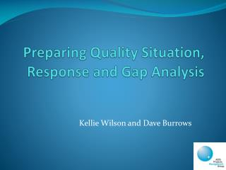 Preparing Quality Situation, Response and Gap Analysis