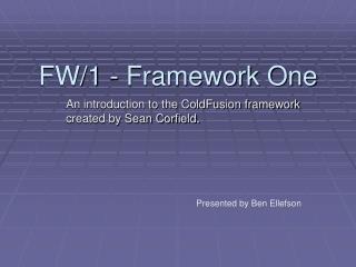 FW/1 - Framework One