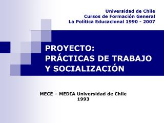 Universidad de Chile Cursos de Formaci n General La Pol tica Educacional 1990 - 2007