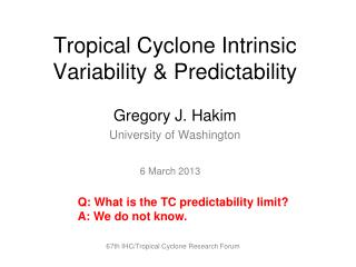 Tropical Cyclone Intrinsic Variability & Predictability