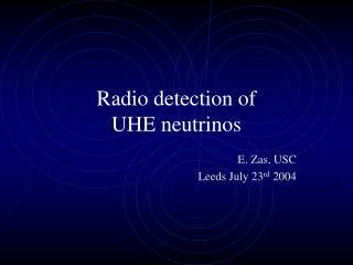 Radio detection of  UHE neutrinos