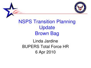 NSPS Transition Planning Update Brown Bag