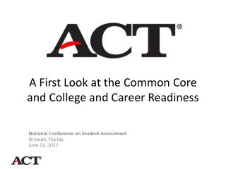 A First Look at the Common Core and College and Career Readiness