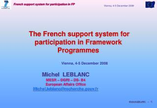 Michel  LEBLANC MESR – DGRI – DS- B4 European Affairs Office Michel.leblanc@recherche.gouv.fr