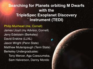 Searching for Planets orbiting M Dwarfs with the TripleSpec Exoplanet Discovery Instrument (TEDI)