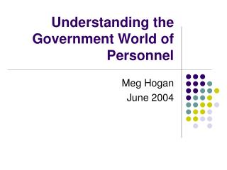 Understanding the Government World of Personnel