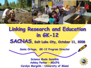 Linking Research and Education in GK-12 SACNAS , Salt Lake City, October 11, 2008