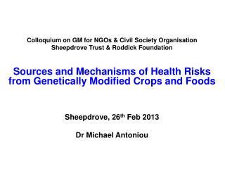Colloquium on GM for NGOs & Civil Society Organisation Sheepdrove  Trust & Roddick Foundation