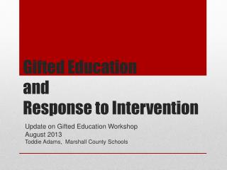 Gifted Education  and  Response to Intervention
