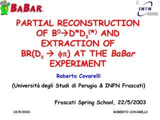 Roberto Covarelli (Università degli Studi di Perugia & INFN Frascati)