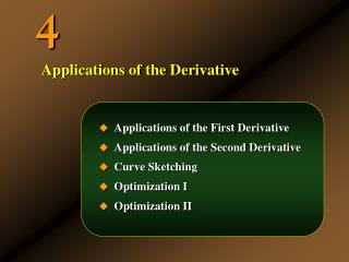 Applications of the First Derivative Applications of the Second Derivative Curve Sketching