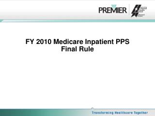 FY 2010 Medicare Inpatient PPS  Final Rule
