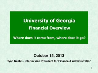 University of Georgia Financial Overview Where does it come from, where does it go?