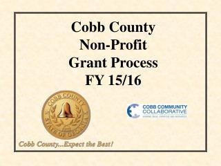 Cobb County Non-Profit Grant Process FY 15/16