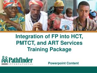 Integration of FP into HCT, PMTCT, and ART Services Training Package