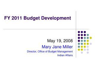 FY 2011 Budget Development