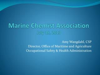 Marine Chemist Association July 18, 2013