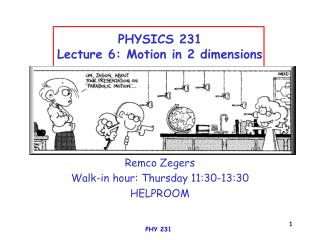 PHYSICS 231 Lecture 6: Motion in 2 dimensions