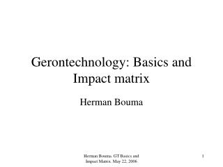 Gerontechnology: Basics and Impact matrix