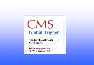 Global Trigger Environment