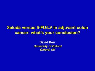 Xeloda versus 5-FU/LV in adjuvant colon cancer: what's your conclusion?