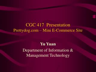 CGC 417  Presentation Prettydog – Mini E-Commerce Site