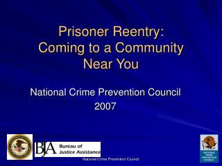 Prisoner Reentry:  Coming to a Community  Near You