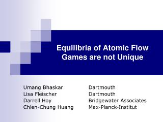 Equilibria of Atomic Flow Games are not Unique