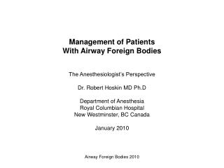 Management of Patients With Airway Foreign Bodies The Anesthesiologist's Perspective