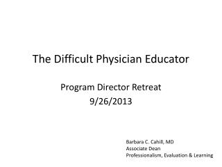 The Difficult Physician Educator