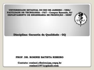 UNIVERSIDADE ESTADUAL DO RIO DE JANEIRO – UERJ FACULDADE DE TECNOLOGIA – FAT – Campus Resende, RJ