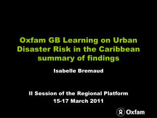 Oxfam GB Learning on Urban Disaster Risk in the Caribbean summary of findings