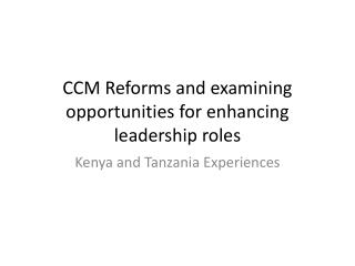 CCM Reforms and examining opportunities for enhancing leadership roles