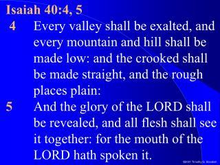Isaiah 40:4, 5