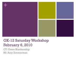 GK-12 Saturday Workshop February 6, 2010