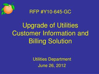 RFP #Y10-645-GC Upgrade of Utilities Customer Information and Billing Solution