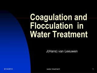 Coagulation and  Flocculation  in Water Treatment