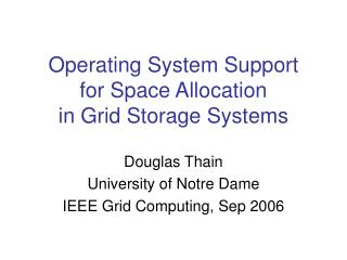 Operating System Support for Space Allocation in Grid Storage Systems