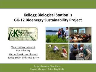 Kellogg Biological Station ' s  GK-12 Bioenergy Sustainability Project
