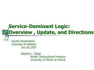 Service-Dominant Logic: Overview , Update, and Directions