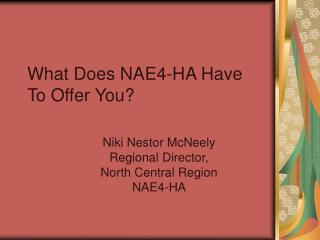 What Does NAE4-HA Have To Offer You?