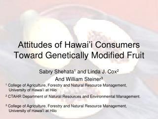 Attitudes of Hawai�i Consumers Toward Genetically Modified Fruit
