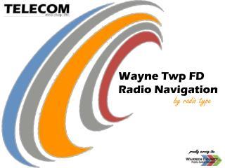Wayne Twp FD Radio Navigation