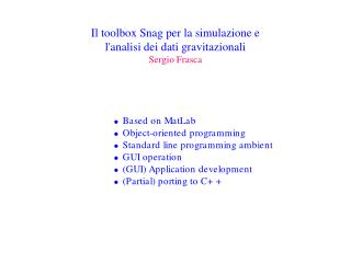 Il toolbox Snag per la simulazione e  l'analisi dei dati gravitazionali Sergio Frasca
