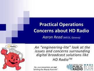 Practical Operations Concerns about HD Radio Aaron Read  (WEOS, Geneva)