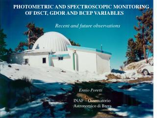 PHOTOMETRIC AND SPECTROSCOPIC MONITORING           OF DSCT, GDOR AND BCEP VARIABLES