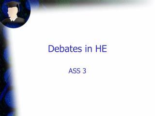 Debates in HE