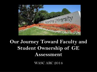 Our Journey Toward Faculty and Student Ownership of GE Assessment