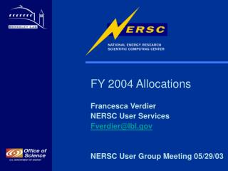 FY 2004 Allocations Francesca Verdier NERSC User Services Fverdier@lbl